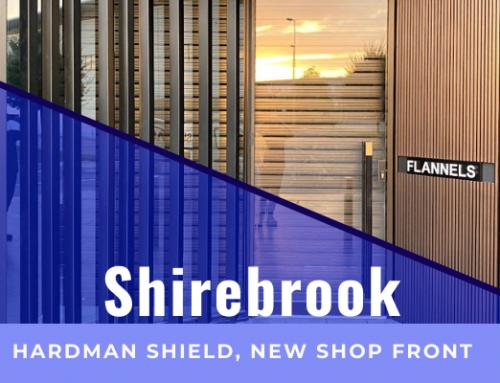 Hardman Shield & New Shop Front Installation – Shirebrook